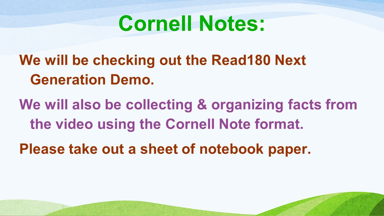 Read 180-Tuesday 9/11/12 Wrap-up: I (like OR don t like) Cornell Notes because...