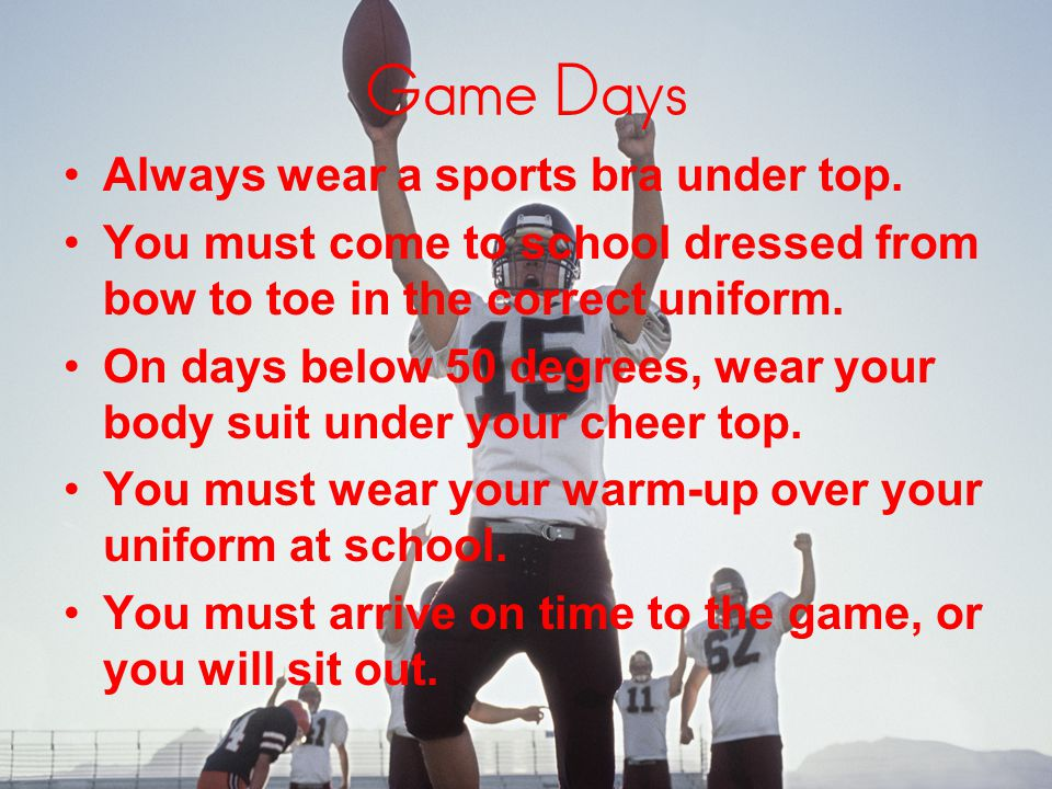 Game Days Always wear a sports bra under top.