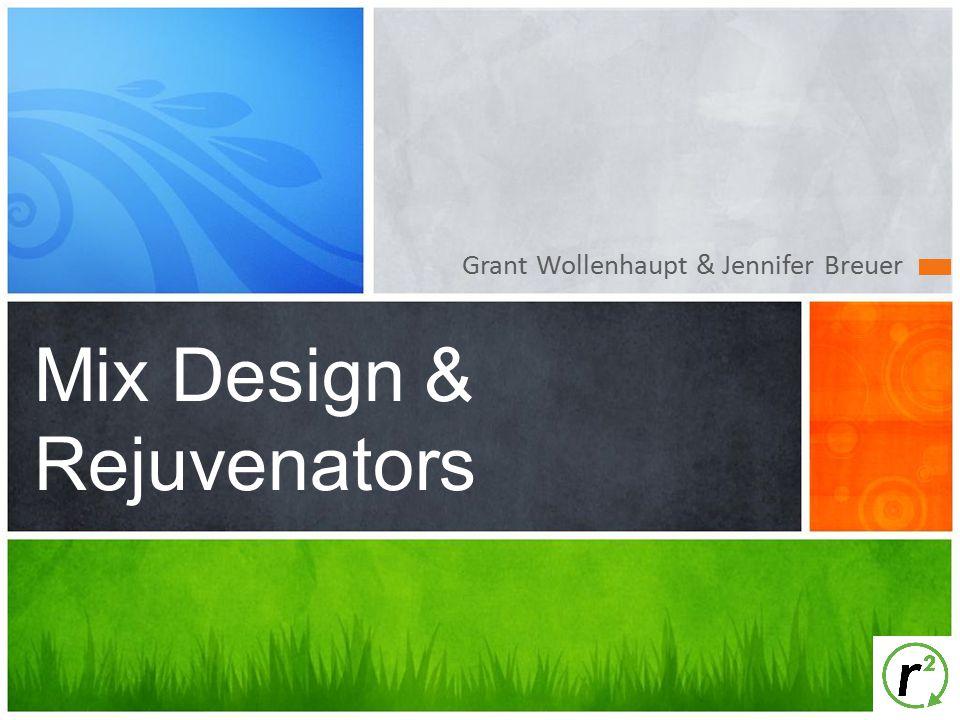 Grant Wollenhaupt & Jennifer Breuer Mix Design & Rejuvenators