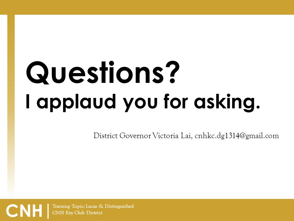 Training Topic: Lucas & Distinguished CNH Key Club District CNH | Questions.