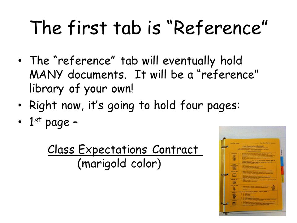 Reference tab continued… 2 nd page behind the Reference tab – Course Syllabus (blue) 3 rd page behind the Reference tab – Science Binder Reqmts.