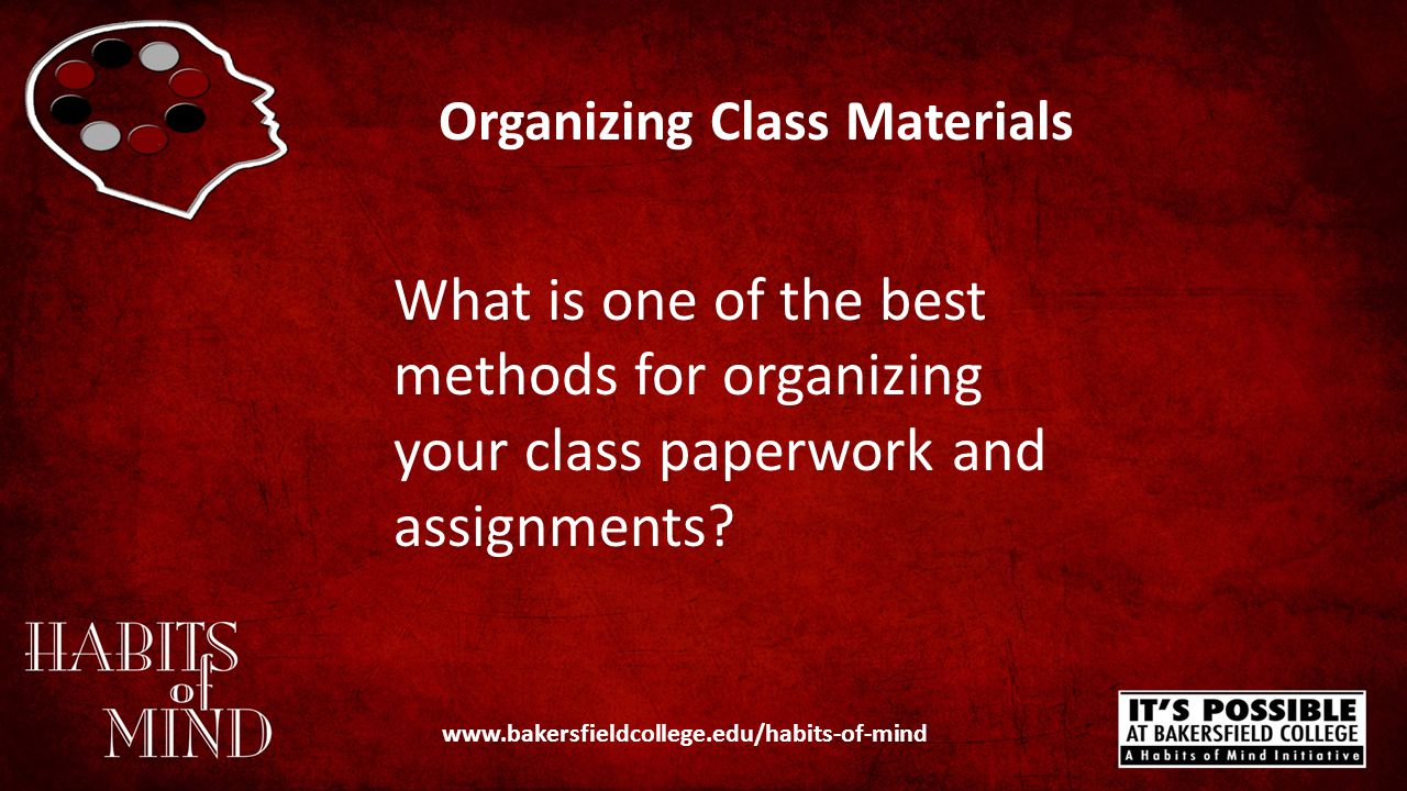 Organizing Class Materials Create a 3-ring binder for each of your courses.