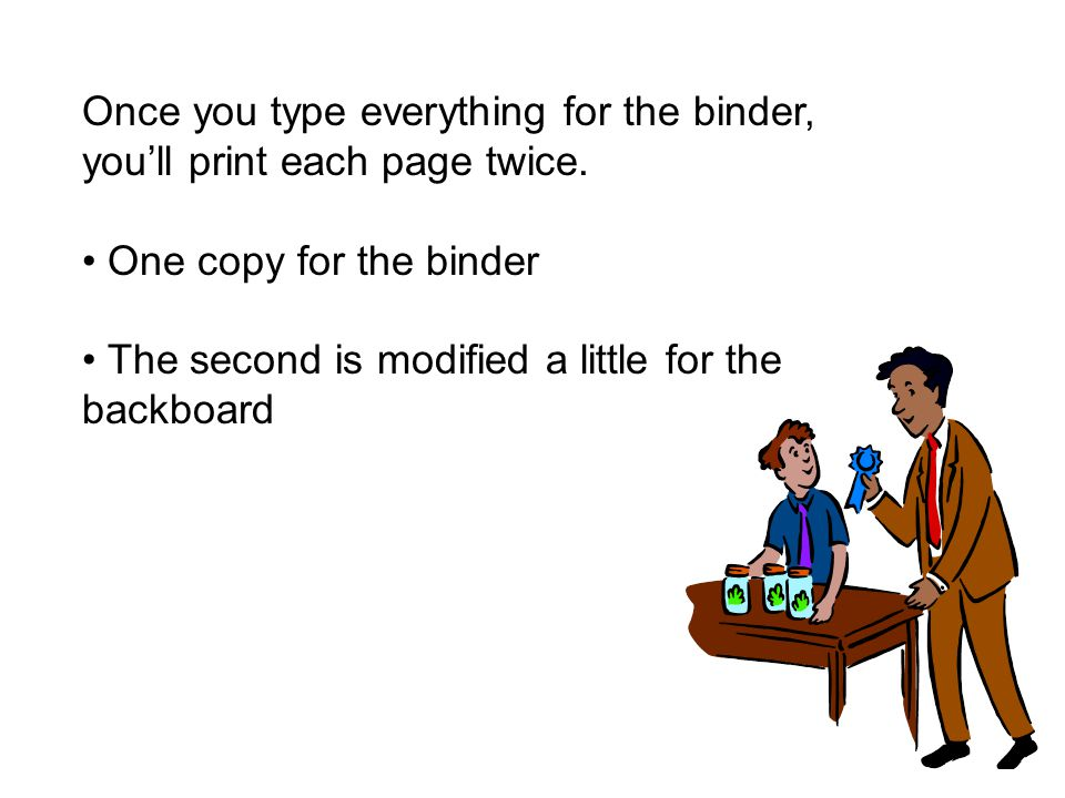 Once you type everything for the binder, you'll print each page twice.