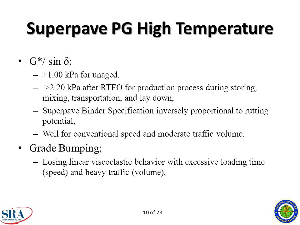 10 of 23 Superpave PG High Temperature G*/ sin  – >1.00 kPa for unaged.