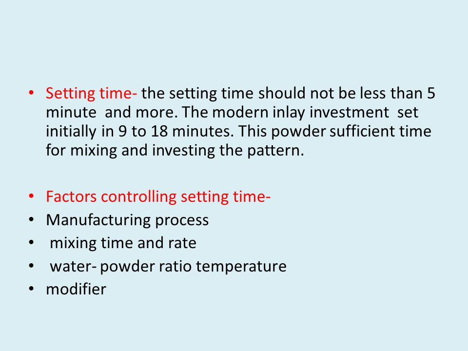 Setting time- the setting time should not be less than 5 minute and more.