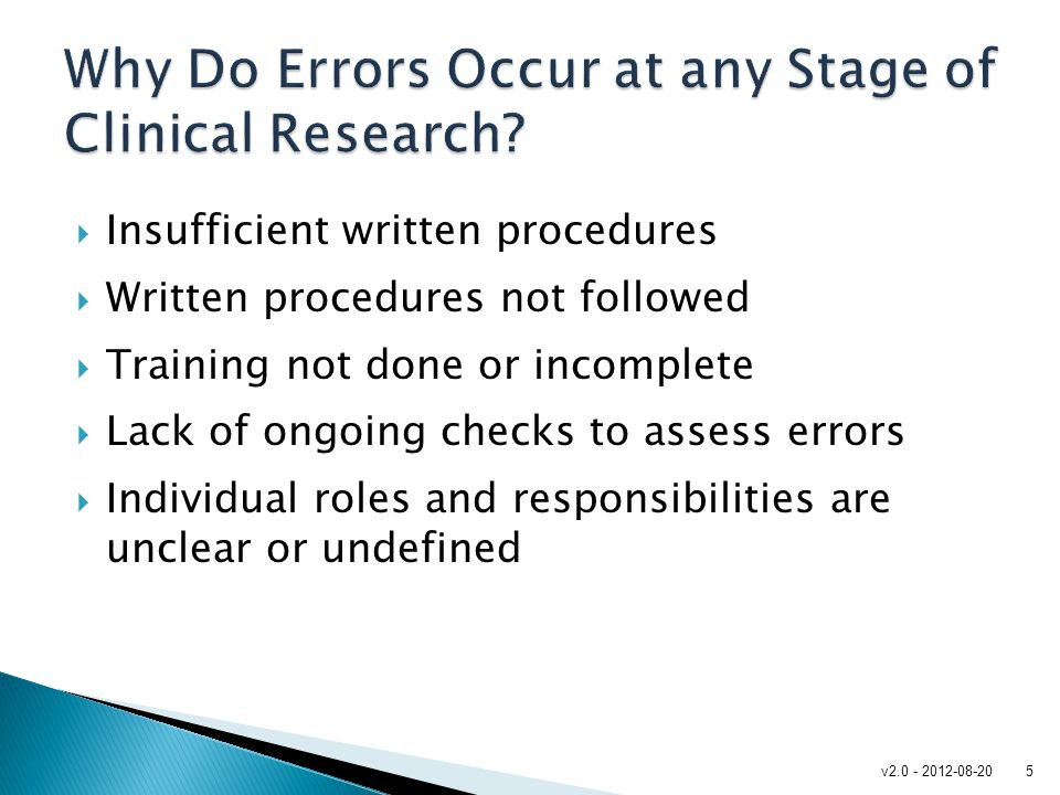  Insufficient written procedures  Written procedures not followed  Training not done or incomplete  Lack of ongoing checks to assess errors  Indi