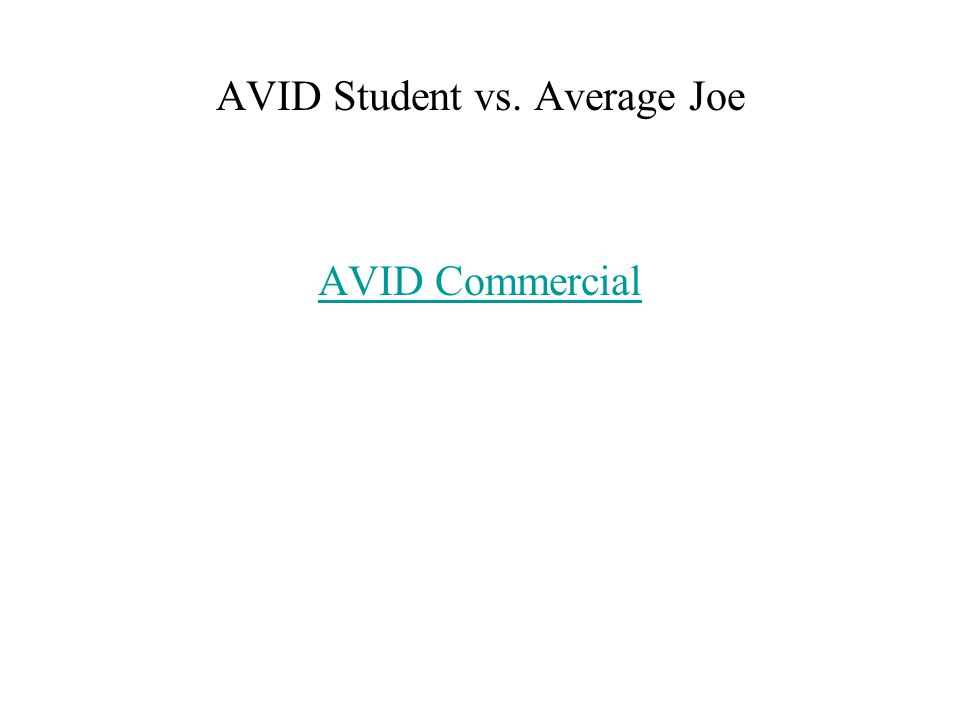 AVID Student vs. Average Joe AVID Commercial