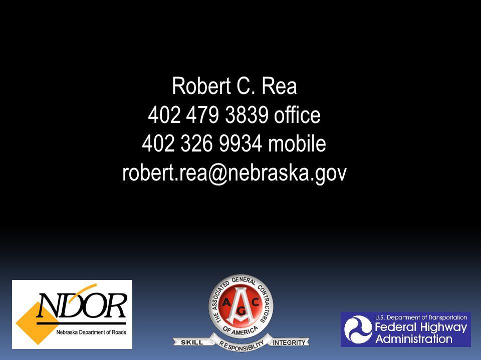 Robert C. Rea 402 479 3839 office 402 326 9934 mobile robert.rea@nebraska.gov