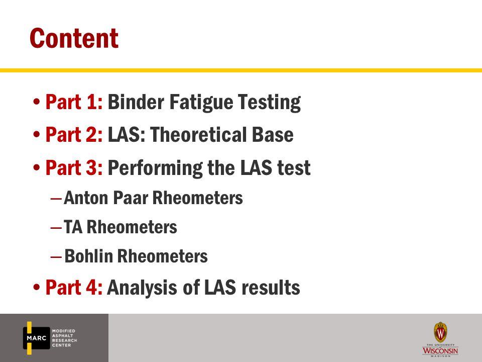 Content Part 1: Binder Fatigue Testing Part 2: LAS: Theoretical Base Part 3: Performing the LAS test – Anton Paar Rheometers – TA Rheometers – Bohlin