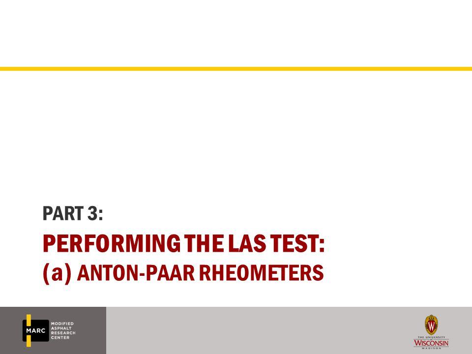 PERFORMING THE LAS TEST: (a) ANTON-PAAR RHEOMETERS PART 3: