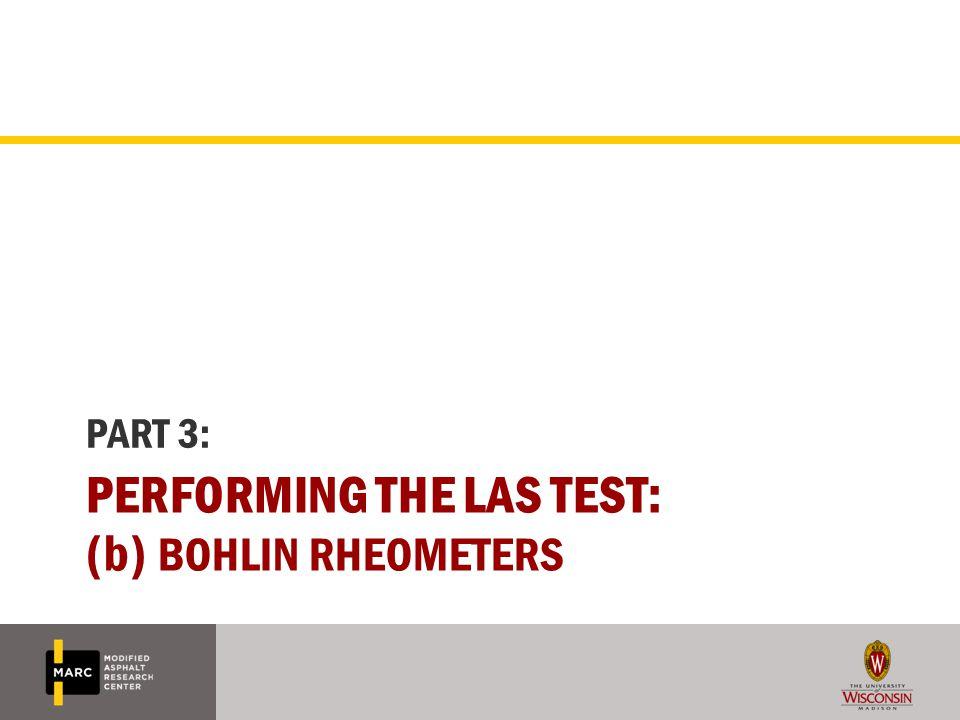 PERFORMING THE LAS TEST: (b) BOHLIN RHEOMETERS PART 3: