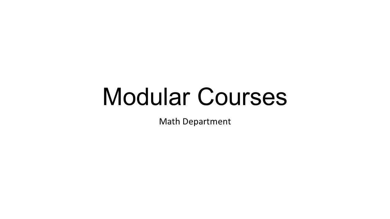 Modular Courses Math Department
