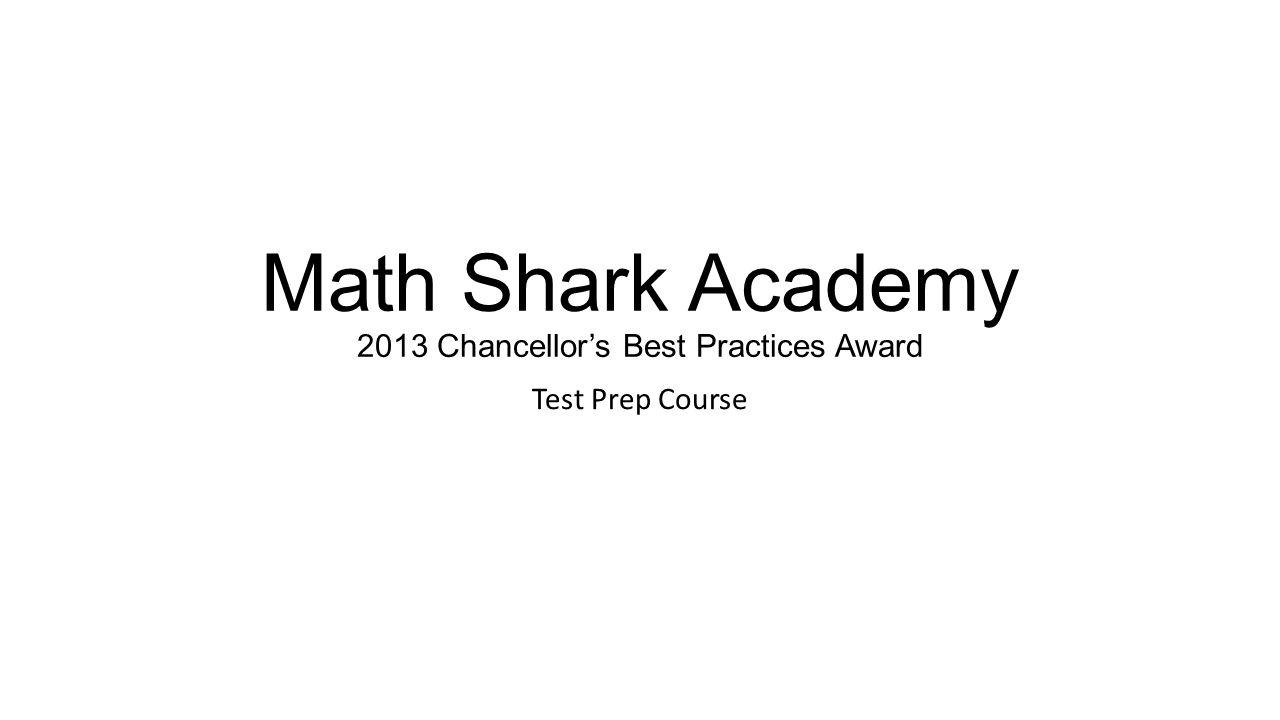 Math Shark Academy 2013 Chancellor's Best Practices Award Test Prep Course