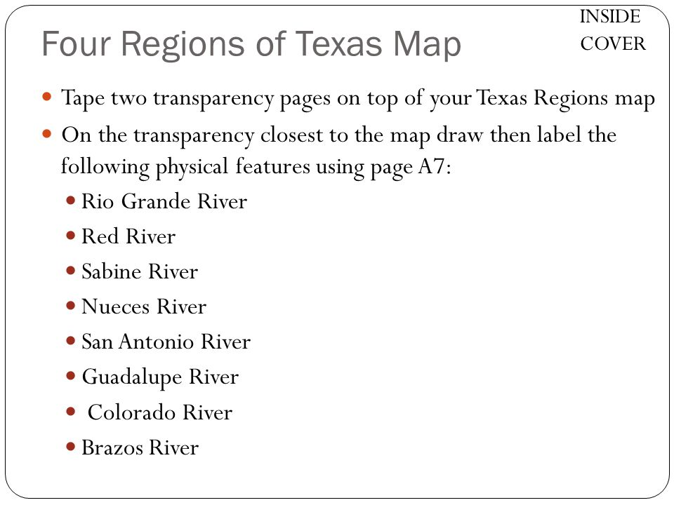 Four Regions of Texas Map Tape two transparency pages on top of your Texas Regions map On the transparency closest to the map draw then label the foll