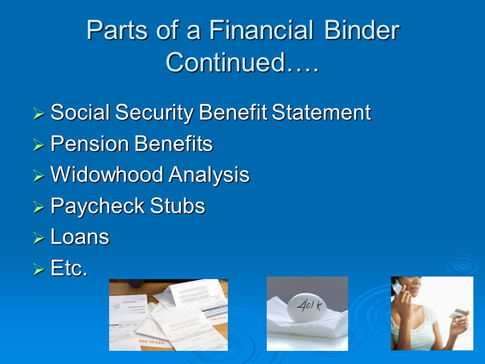 Parts of a Financial Binder Continued….