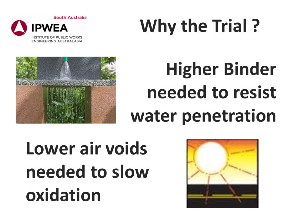 Lower air voids needed to slow oxidation Why the Trial .