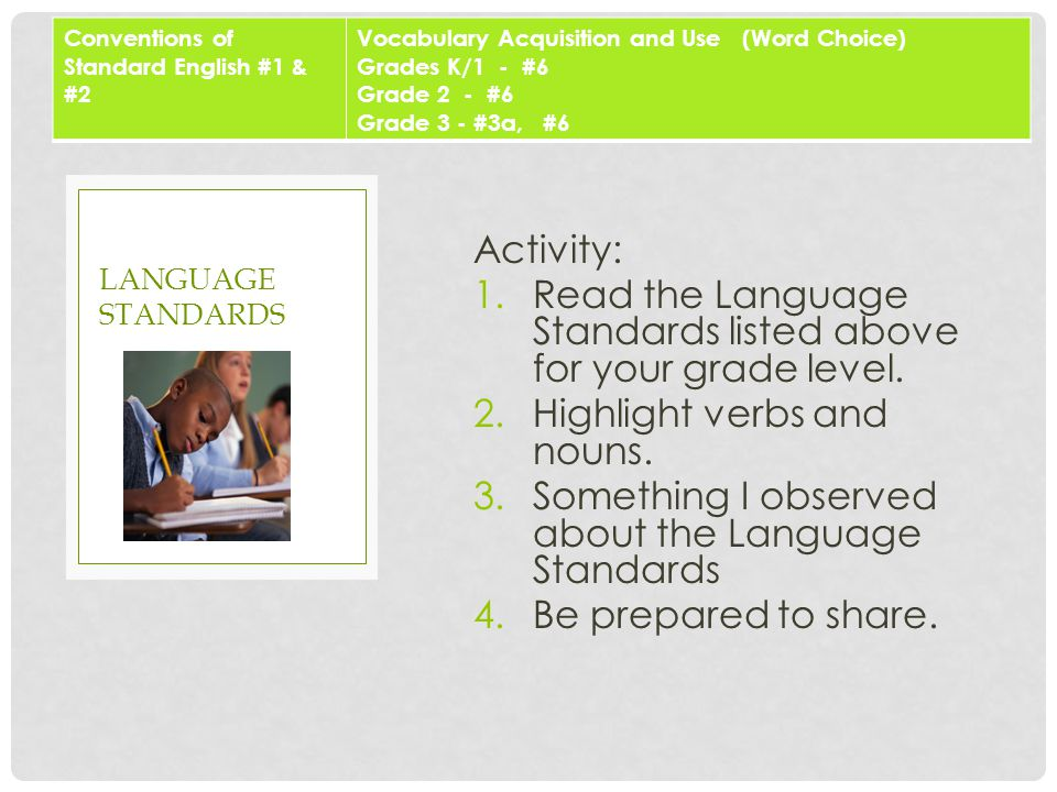 Activity: 1.Read the Language Standards listed above for your grade level.