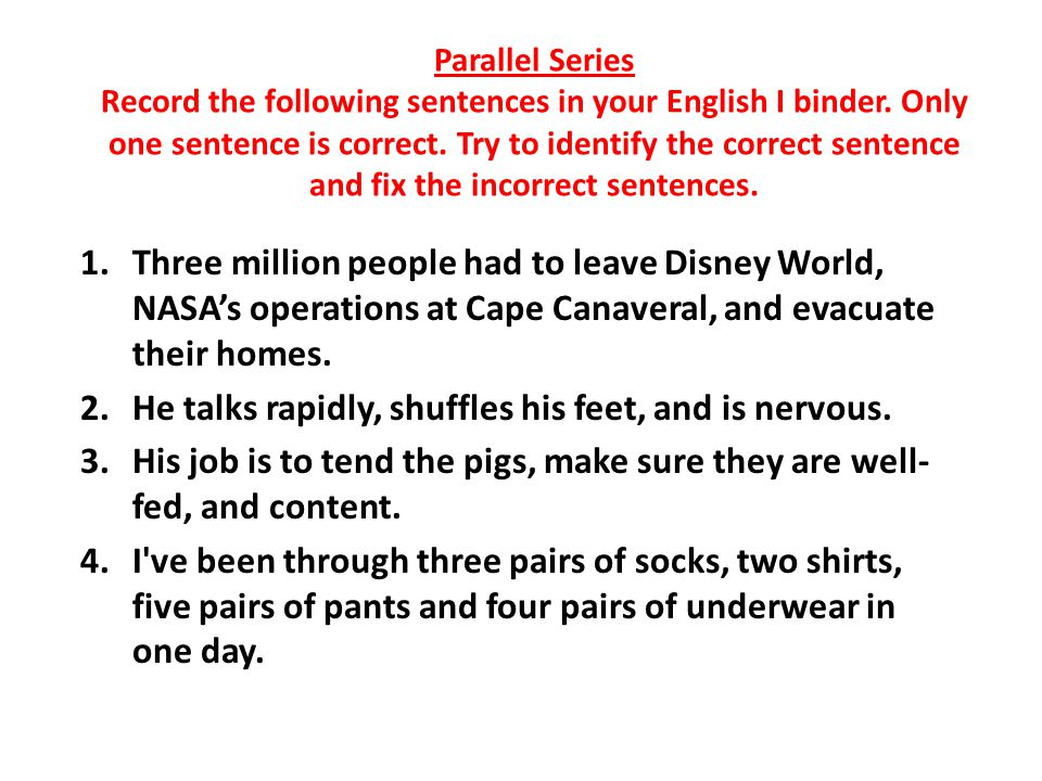 Parallel Series Record the following sentences in your English I binder.