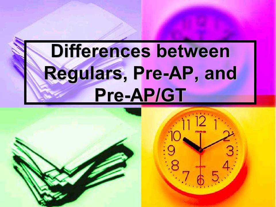Differences between Regulars, Pre-AP, and Pre-AP/GT
