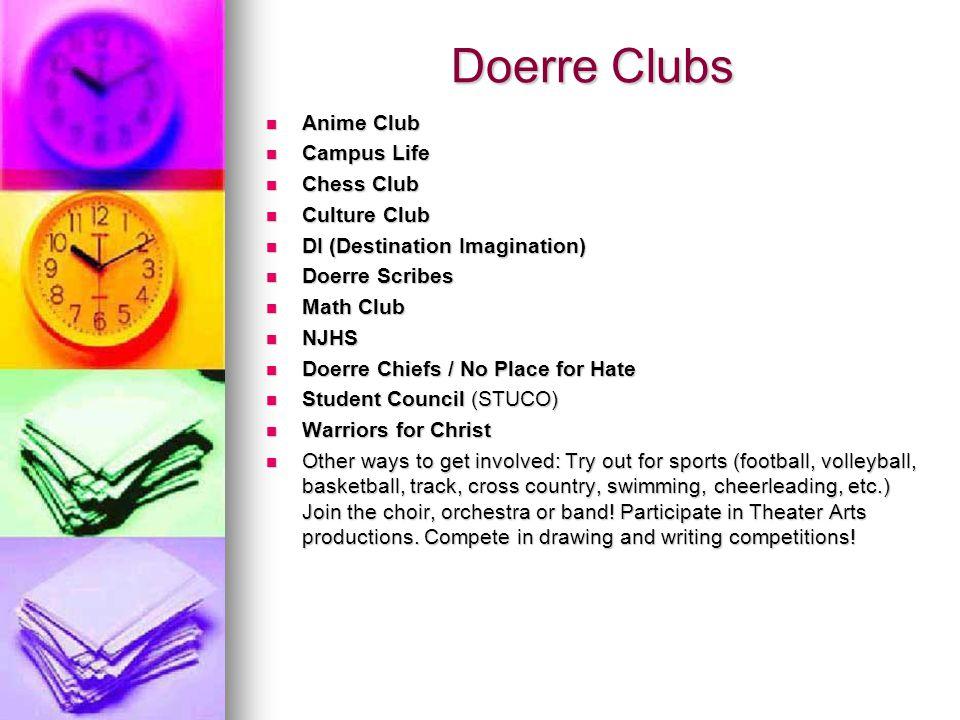 Doerre Clubs Anime Club Anime Club Campus Life Campus Life Chess Club Chess Club Culture Club Culture Club DI (Destination Imagination) DI (Destinatio