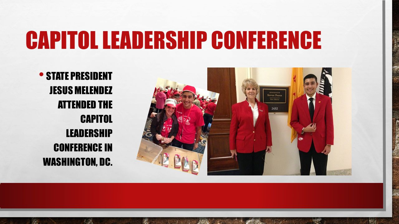 CAPITOL LEADERSHIP CONFERENCE STATE PRESIDENT JESUS MELENDEZ ATTENDED THE CAPITOL LEADERSHIP CONFERENCE IN WASHINGTON, DC.