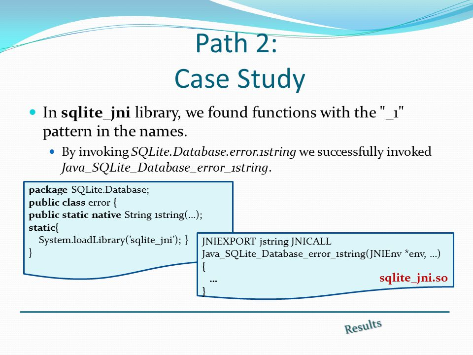 Path 2: Case Study In sqlite_jni library, we found functions with the _1 pattern in the names.