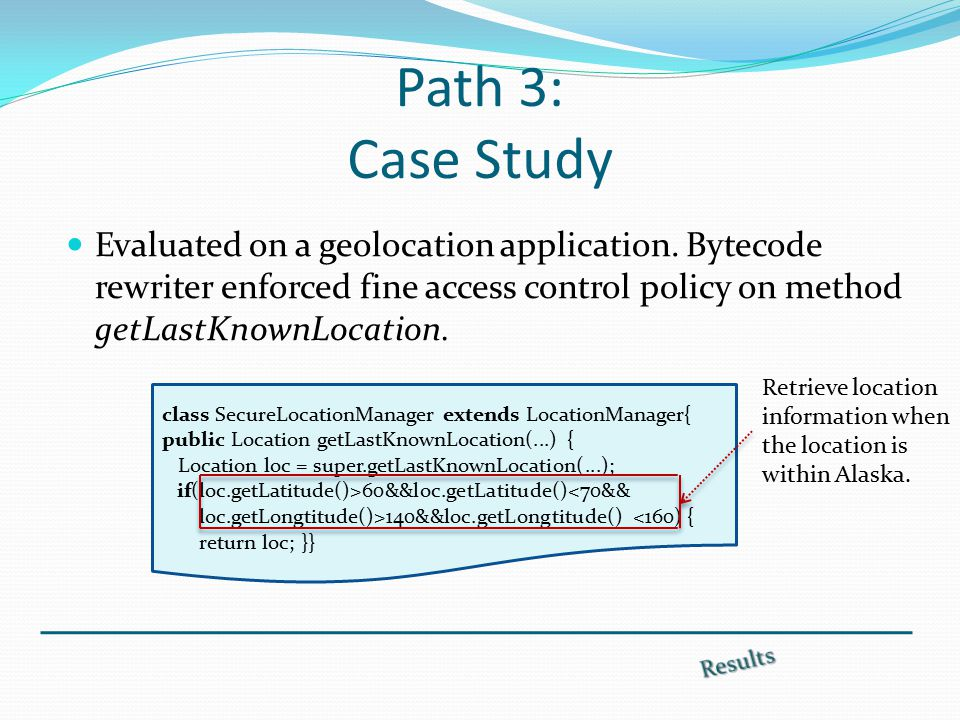 Path 3: Case Study Evaluated on a geolocation application.