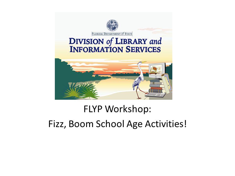 FLYP Workshop: Fizz, Boom School Age Activities!