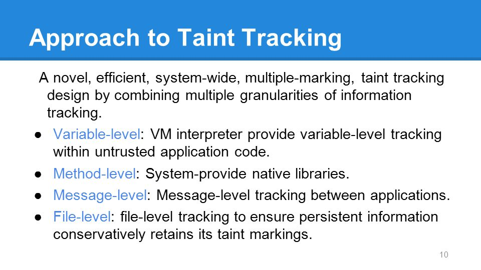 Approach to Taint Tracking A novel, efficient, system-wide, multiple-marking, taint tracking design by combining multiple granularities of information