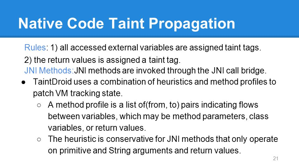 Native Code Taint Propagation Rules: 1) all accessed external variables are assigned taint tags. 2) the return values is assigned a taint tag. JNI Met