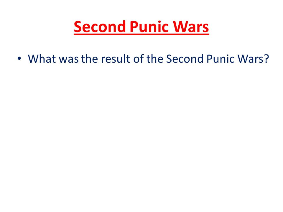 Second Punic Wars What was the result of the Second Punic Wars?