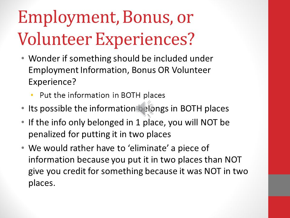 Resume: Bonus Experiences Describe & Explain your experiences working with: Ethnically diverse populations Special Education students Leadership Positions Training beneficial to School Counselors Be Clear, Be Specific, Provide Detail about: the experience(s) you had what you did exactly What you learned Why you believe this experience was significant