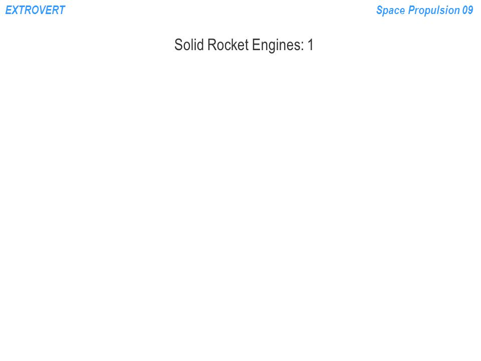 EXTROVERTSpace Propulsion 09 Solid Rocket Engines: 1