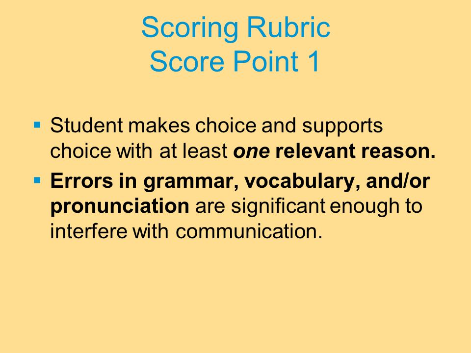 Scoring Rubric Score Point 1  Student makes choice and supports choice with at least one relevant reason.