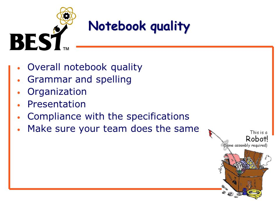 Notebook quality Notebook quality Overall notebook quality Grammar and spelling Organization Presentation Compliance with the specifications Make sure your team does the same