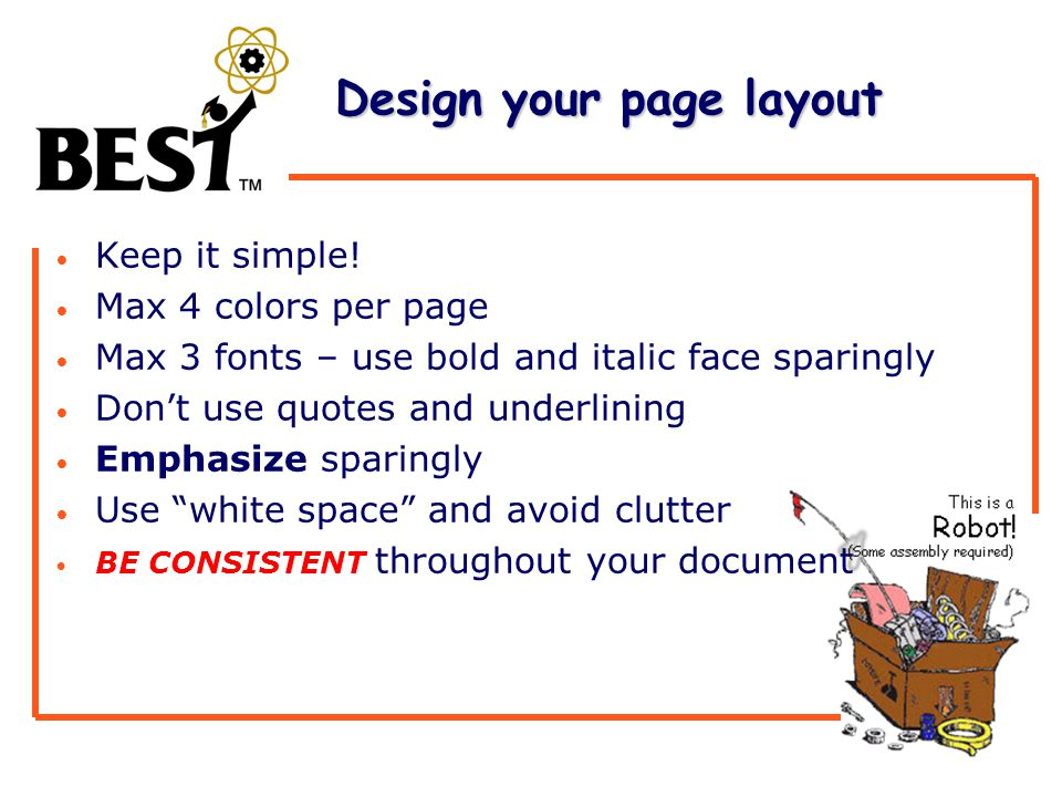Design your page layout Design your page layout Keep it simple.