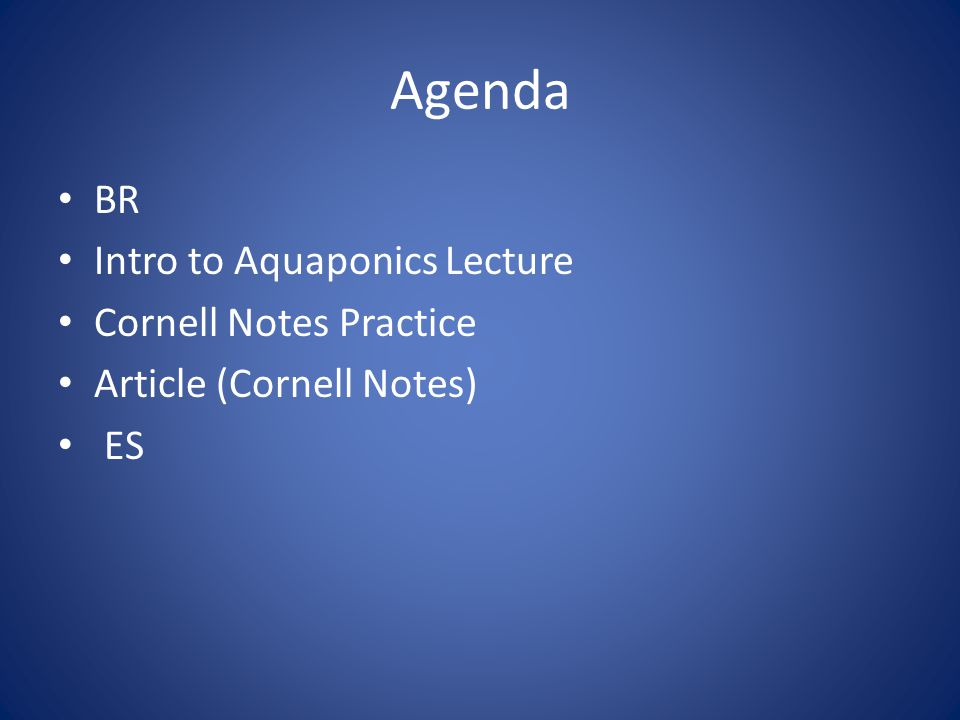 Agenda BR Intro to Aquaponics Lecture Cornell Notes Practice Article (Cornell Notes) ES