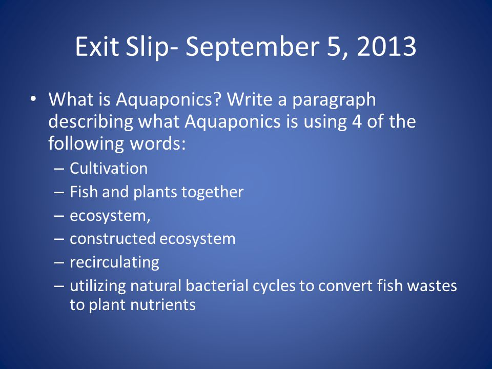 Exit Slip- September 5, 2013 What is Aquaponics.