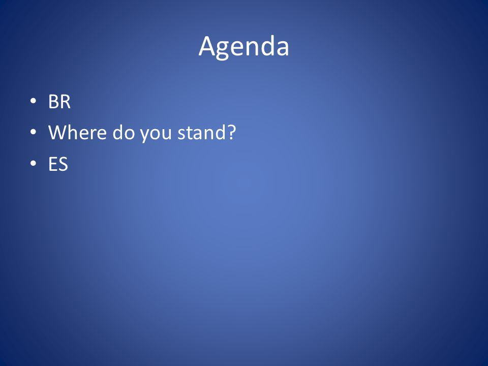 Agenda BR Where do you stand? ES