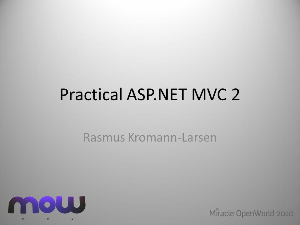 Practical ASP.NET MVC 2 Rasmus Kromann-Larsen