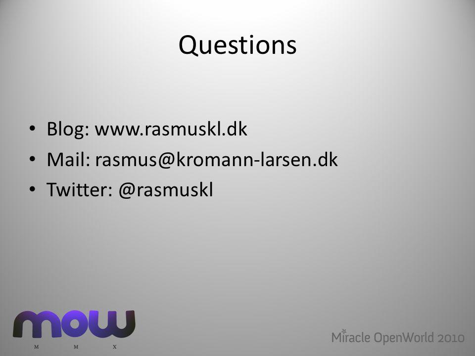 Questions Blog: www.rasmuskl.dk Mail: rasmus@kromann-larsen.dk Twitter: @rasmuskl