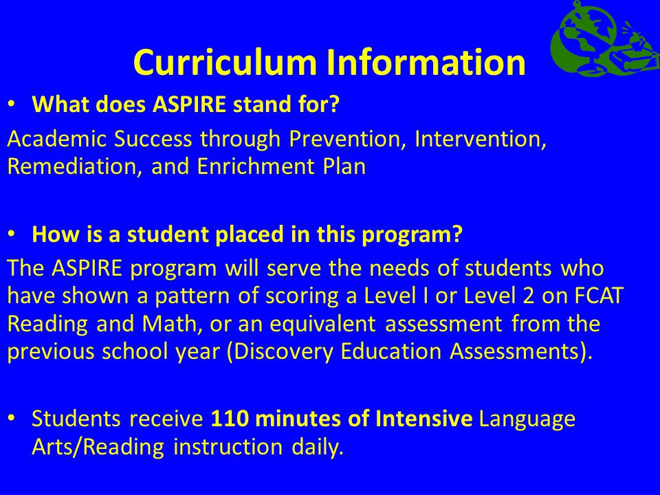 Curriculum Information What does ASPIRE stand for.