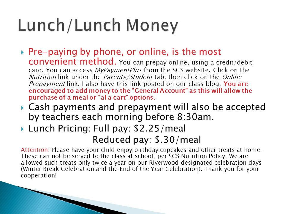  Pre-paying by phone, or online, is the most convenient method.