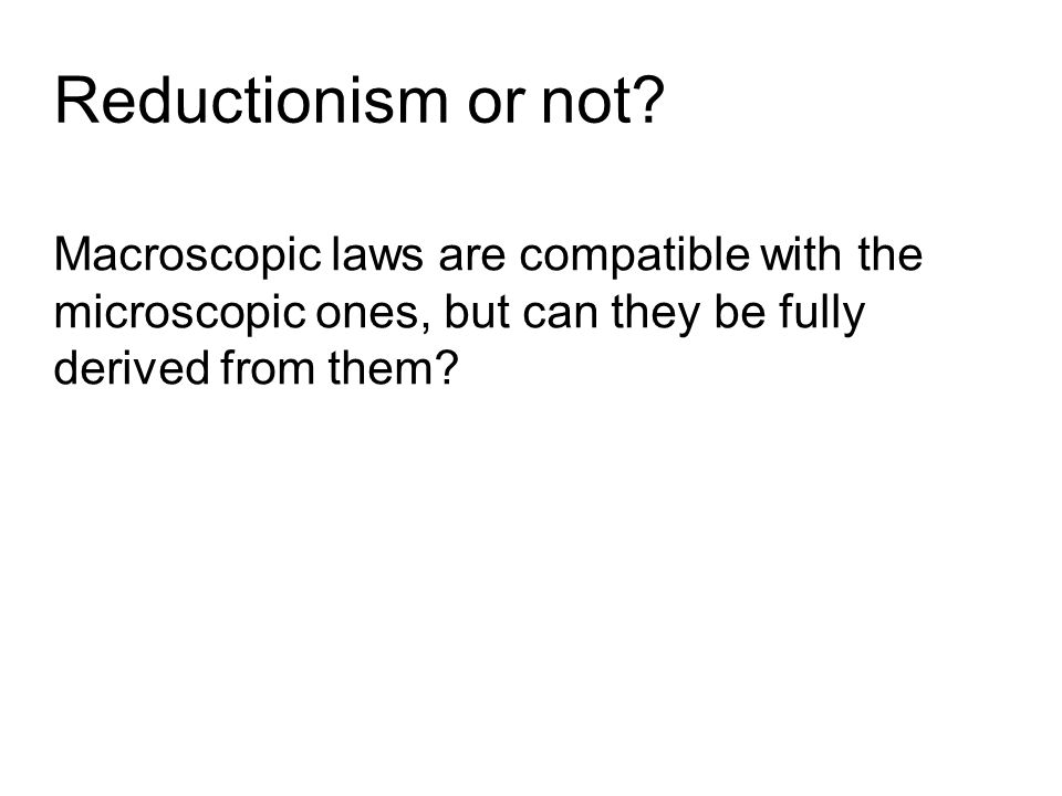 Reductionism or not.