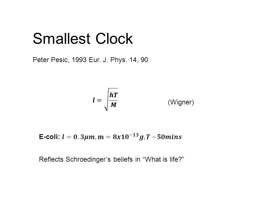 Smallest Clock Peter Pesic, 1993 Eur. J. Phys.