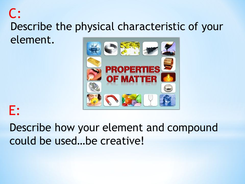 Describe how your element and compound could be used…be creative.