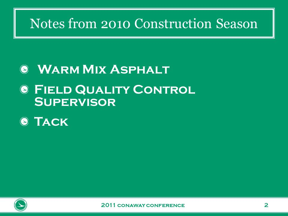 www.transportation.ohio.gov 2 Notes from 2010 Construction Season 2011 conaway conference Warm Mix Asphalt Field Quality Control Supervisor Tack
