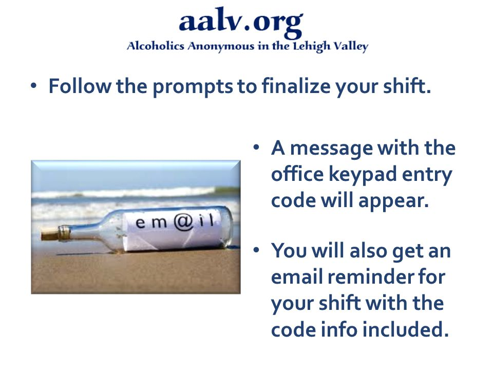 Follow the prompts to finalize your shift. A message with the office keypad entry code will appear.