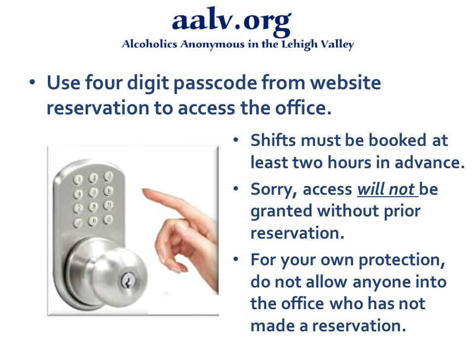 Use four digit passcode from website reservation to access the office.