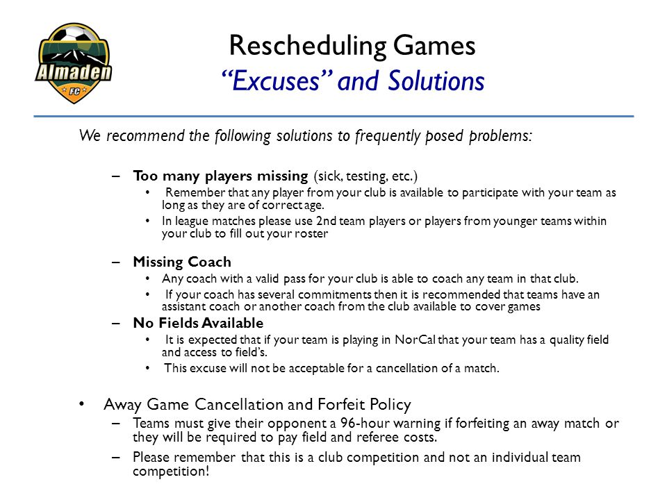 """Rescheduling Games """"Excuses"""" and Solutions We recommend the following solutions to frequently posed problems: – Too many players missing (sick, testin"""